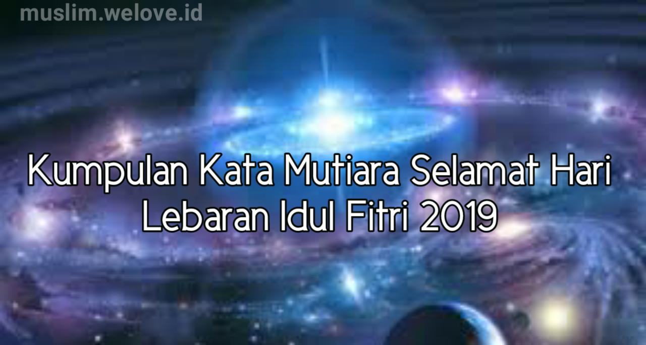 50 Kata Mutiara Selamat Hari Raya Idul Fitri 2019