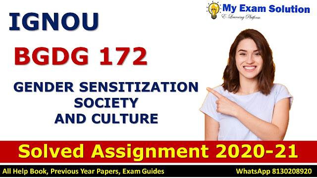 BGDG 172 GENDER SENSITIZATION: SOCIETY AND CULTURE Solved Assignment 2020-21, BGDG 172 Solved Assignment 2020-21, IGNOU BGDG 172 Solved Assignment 2020-21, BA Assignment 2020-21