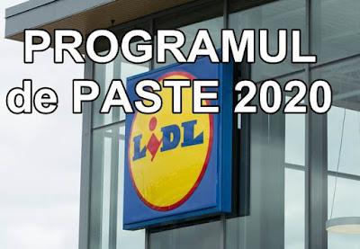 lidl program de paste 2020 din 19 aprilie pana pe 21 aprilie