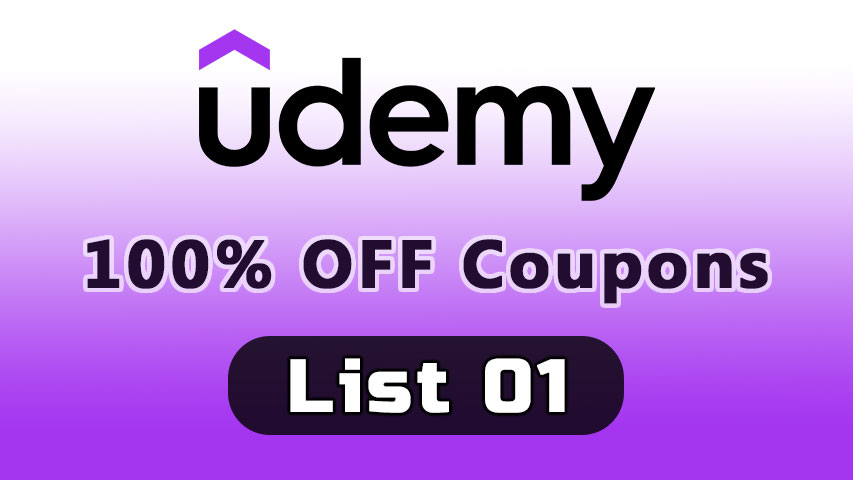 100% OFF Udemy Coupons List 01 - UdemyFreeCoup