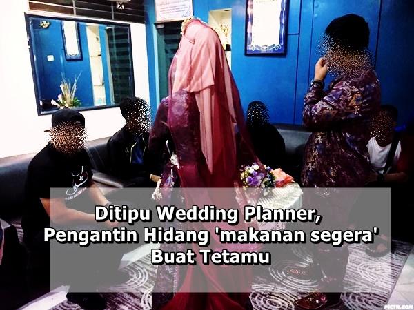 Ditipu Wedding Planner, Pengantin Hidang 'makanan segera' Buat Tetamu
