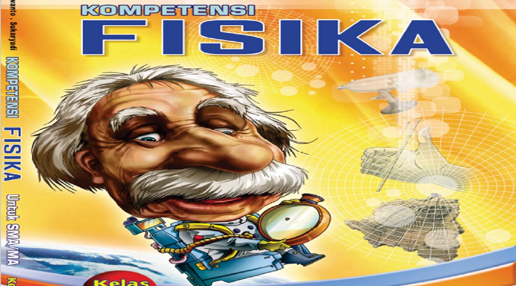 Download Buku Sekolah Elektronik (BSE) Mata Pelajaran Fisika SMA Kelas X, XI dan XII