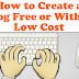 How to Create a Blog Free or Within Low Cost?