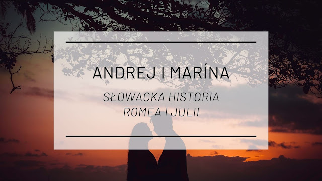 Andrej i Marína, czyli słowacka historia Romea i Julii