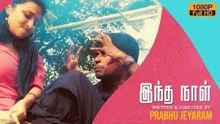 Indhanaal – Romantic Tamil Short Film by Prabhu Jeyaram