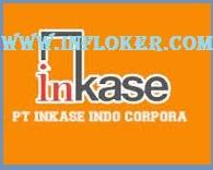 Info Lowongan Kerja PT Inkase Indo Corpora Terbaru 2016