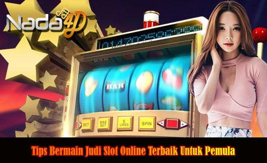 Tips Bermain Judi Slot Online Terbaik Untuk Pemula