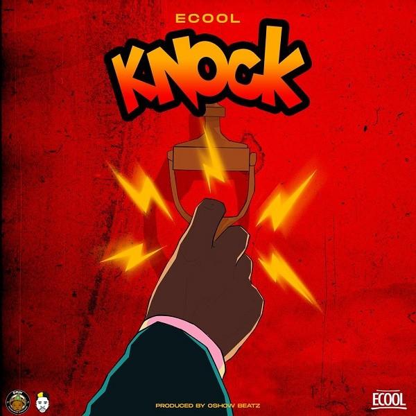 "[MUSIC] Ecool – ""Knock"""