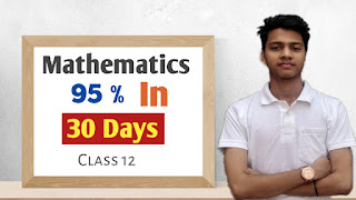 How to get 95% in maths class 12 in 30 days