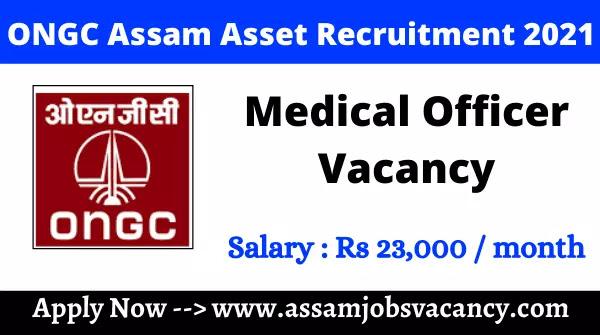 ONGC Assam Asset Recruitment 2021