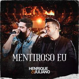 Baixar Mentiroso Eu - Henrique e Juliano Mp3