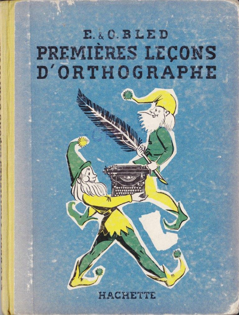 Manuels Anciens Bled Premieres Lecons D Orthographe Cp Ce1