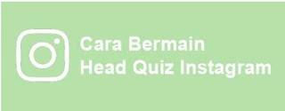 Cara Head Quiz di Instagram