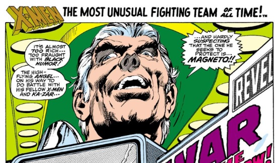A single, page-wide comics panel that bleeds into the next one along its bottom edge. It depicts Magneto, a white-haired white man crowing in glee against a green background. The dialogue reads, 'It's almost TOO rich... too fraught with BLACK HUMOR! The high-flying Angel... on his way to do battle with his fellow X-Men and Ka-Zar... and hardly suspecting that the one he seeks to protect is... MAGNETO!'
