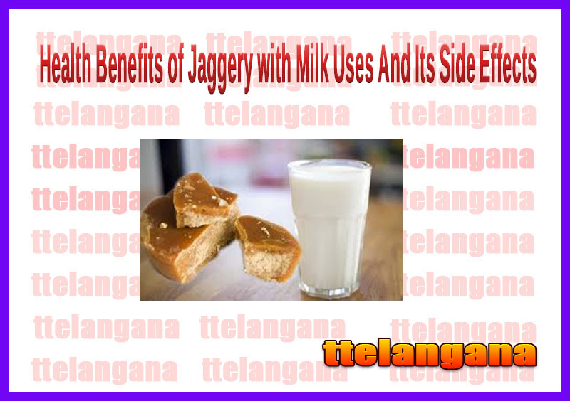 Health Benefits of Jaggery with Milk Uses And Its Side Effects