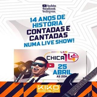 Kiko Chicabana - Live Chica - 14 Anos - 2020