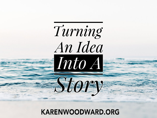 Turning An Idea Into A Story
