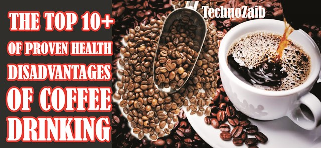 Health disadvantages of coffee drinking