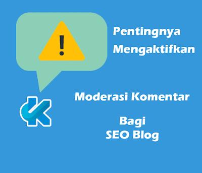 Pentingnya Mengaktifkan Moderasi Komentar Bagi SEO Blog