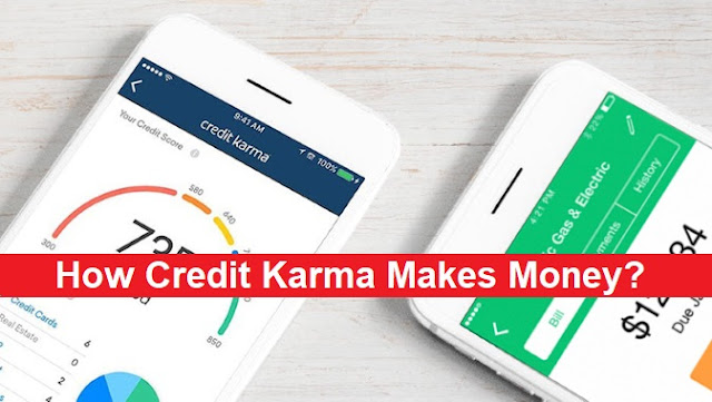 How Credit Karma Makes Money?