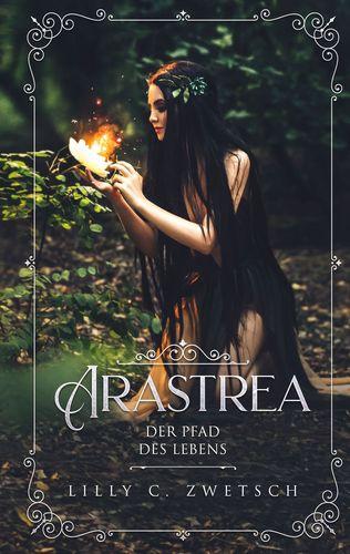 Arastrea - Der Pfad des Lebens