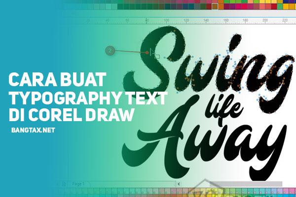 Cara Membuat Typography Text Di CorelDraw (Ver.1)