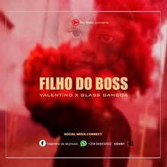 Valentino - Filho Do Boss (feat. Glass Gamboa) (2o16) [DOWNLOAD]