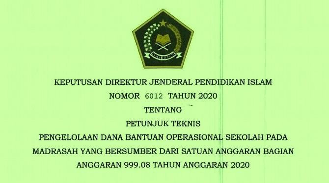 Tentang Juknis BOS Madrasah dari BA BUN  Kepdirjen Pendis Nomor 6012 Tahun 2020 Tentang Juknis BOS Madrasah dari BA BUN (BOS Madrasah Tambahan Tahun 2020)