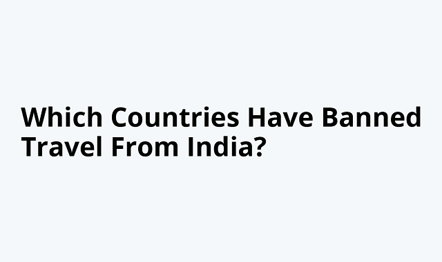 Countries that have banned entry for people from India