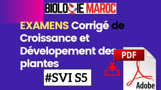 EXAMENS CORRIGÉES DE CROISSANCE ET DÉVELOPPEMENT DES PLANTES S5 PDF TD - SVI SVT