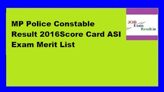 MP Police Constable Result 2016Score Card ASI Exam Merit List