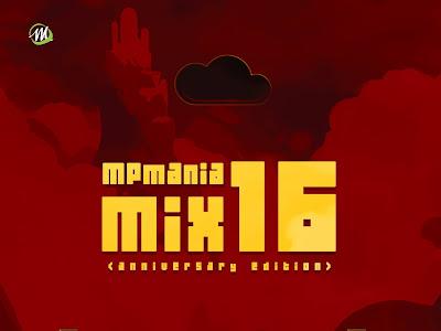 DOWNLOAD MIXTAPE: Mpmania Mix 16 - Anniversary Edition (Top 30 November)