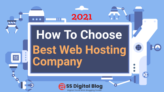 How To Choose The Best Web Hosting Company In 2021