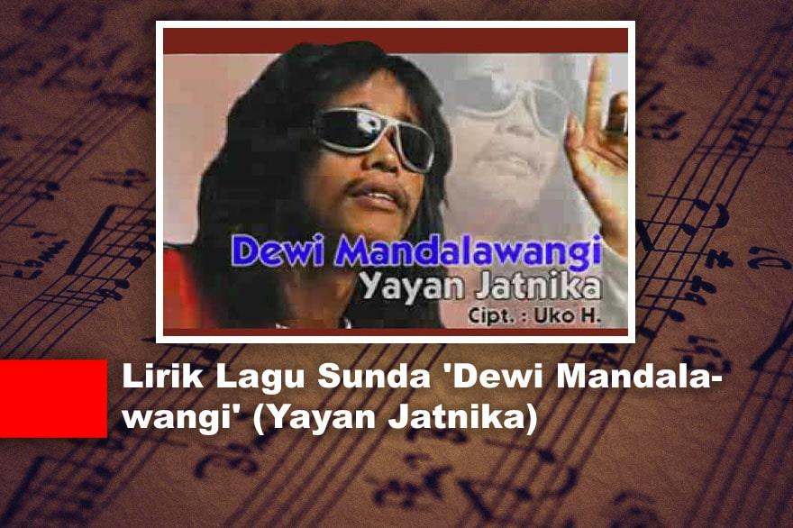 Lirik Lagu Sunda 'Dewi Mandalawangi' (Yayan Jatnika)