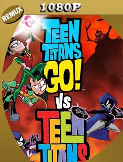 Teen Titans Go! Vs. Teen Titans (2019) REMUX [1080p] Latino [GoogleDrive] SilvestreHD