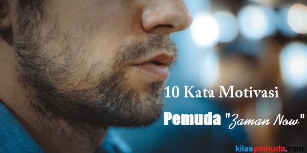"""10 kata motivasi pemuda """"zaman now"""" modern"""