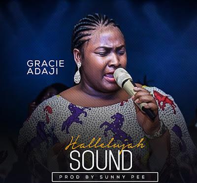 Halleluyah Sound by Gracie Adaji Lyrics & Mp3