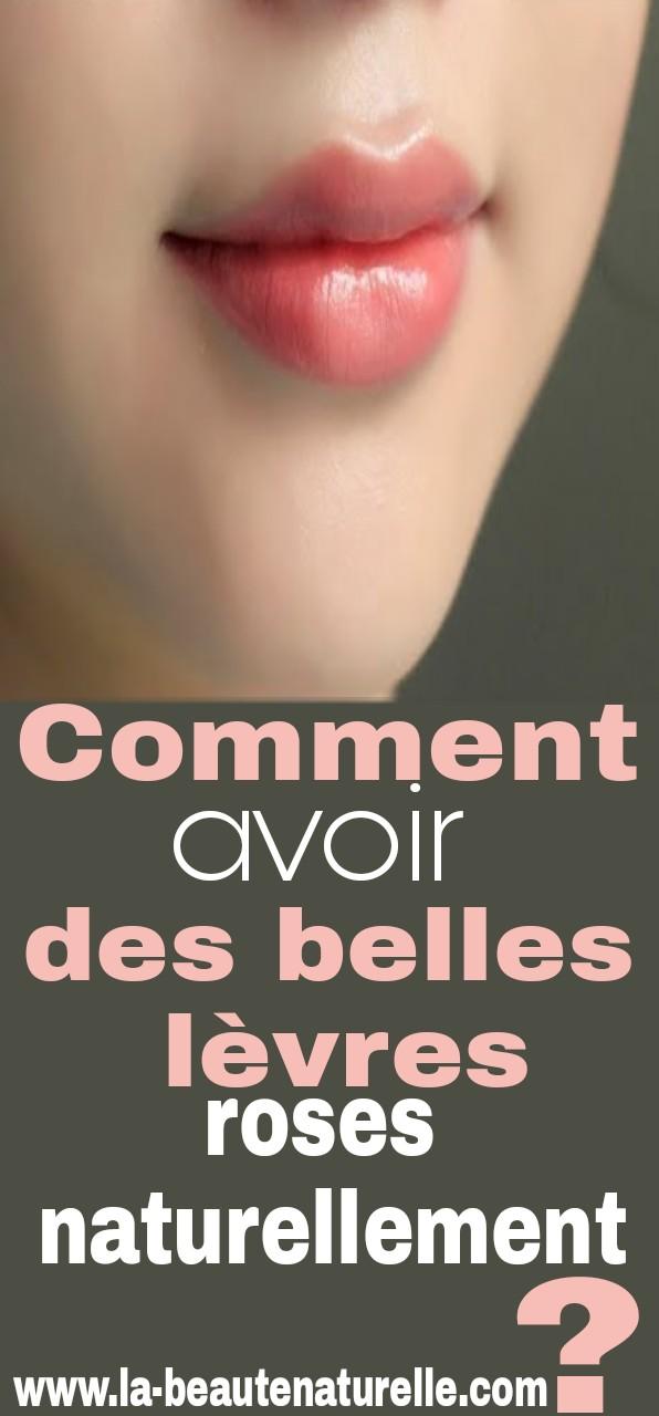 Comment avoir des belles lèvres roses naturellement ?