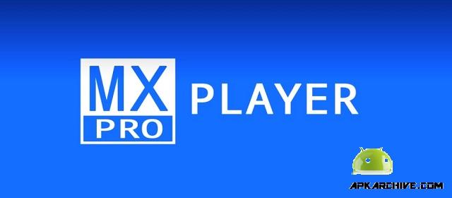 MX Player Pro Video Oynatıcı Apk indir