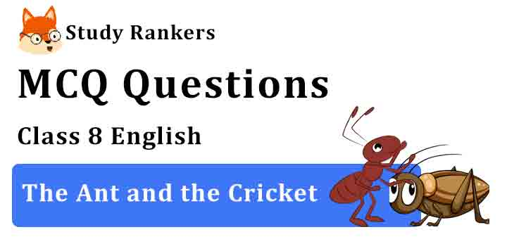 MCQ Questions for Class 8 English The Ant and the Cricket Honeydew
