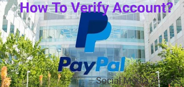 How To Verify PayPal Business Account 2020 : Ultimate Guide