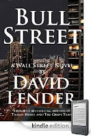 "<b>""The Grisham of Wall Street!""</b> If you've yet to discover bestselling novelist David Lender, you owe it to yourself to find out why his novels are must-read fare for thousands of new fans each week! Our Kindle eBook of the Day is <i><b>BULL STREET</b></i> - 4.9 Stars, Just 99 Cents, and here's a free sample."