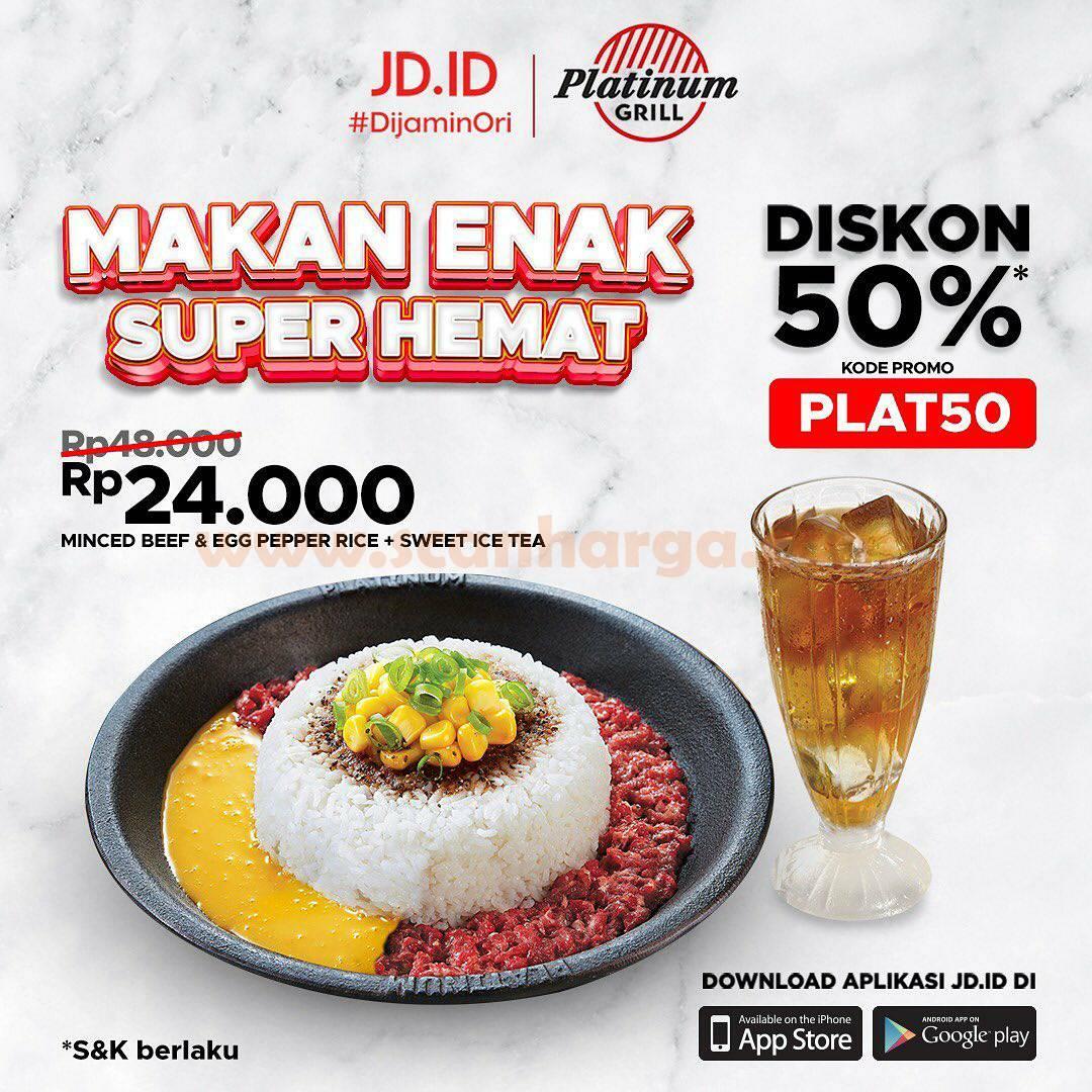 Platinum Grill Promo Makan Super Hemat! Diskon 50% Bareng JD.ID