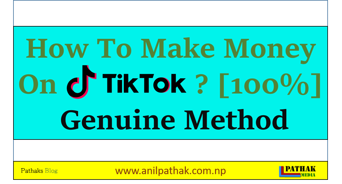 How To Make Money On Tiktok? [100%] Genuine Method, pathaks blog, anil pathak
