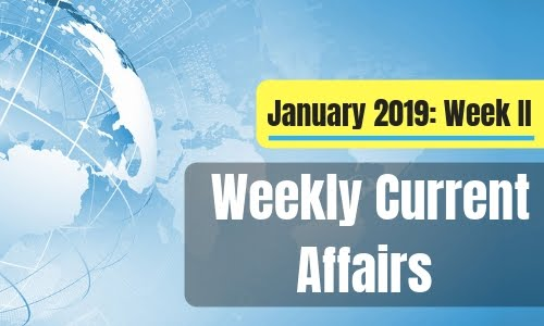 Weekly Current Affairs January 2019: Week II