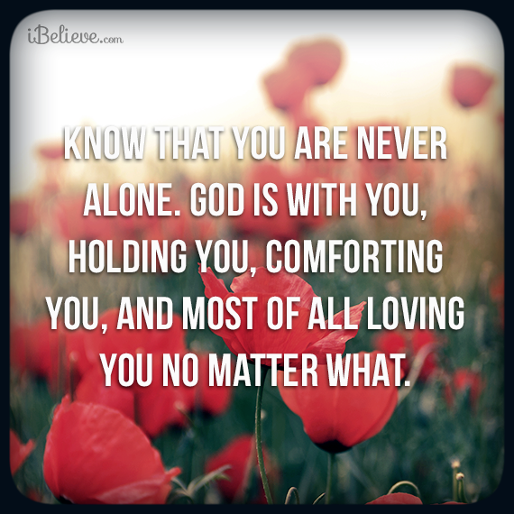 Know That You Are Never Alone God Is With You Holding You