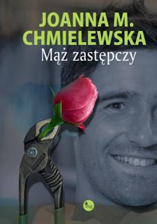 """Mąż do wynajęcia czyli Piotr w akcji. Joanna M. Chmielewksa """"Mąż zastepczy""""."""