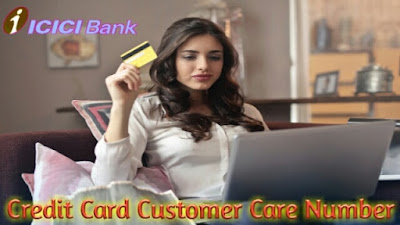 ICICI Bank Credit Card Customer Care, ICICI Credit Card Customer Care