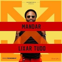 Preto Show - Mandar Lixar Tudo (Afro House) [Download]