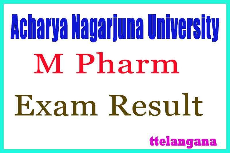 Acharya Nagarjuna University M Pharm  Exam Results
